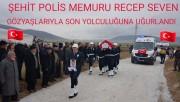 ŞEHİT POLİS MEMURU RECEP SEVEN GÖZYAŞLARIYLA SON YOLCULUĞUNA UĞURLANDI