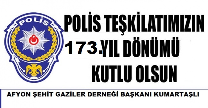 """""""POLİS TEŞKİLATIMIZIN 173. YIL DÖNÜMÜ KUTLU OLSUN"""""""