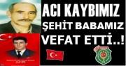 ŞEHİT BABAMIZ ALİ ÖZTÜRK VEFAT ETTİ.