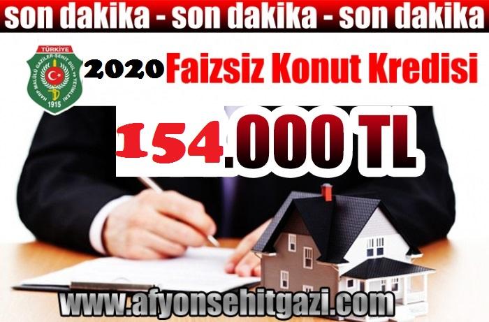 2020 FAİZSİZ KONUT KREDİSİ 154.000 TL OLARAK AÇIKLANDI