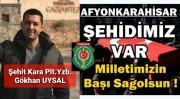 ŞEHİDİMİZ VAR AFYON Kara Plt.Yzb.Gökhan UYSAL 04.03.2021
